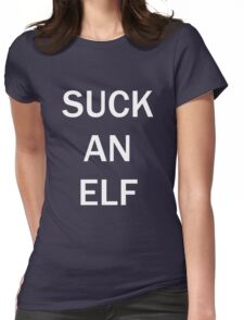 SUCK AN ELF Womens Fitted T-Shirt