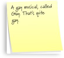 A gay musical, called Gay... Canvas Print