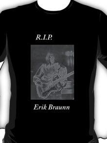 R.I.P. Erik Braunn T-Shirt