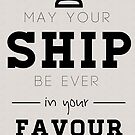 May your ship be ever in your favour by whatthefawkes