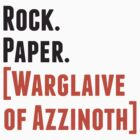 Rock. Paper. Warglaive of Azzinoth. by William  Gress