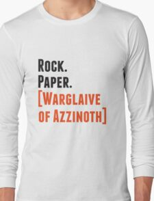 Rock. Paper. Warglaive of Azzinoth. Long Sleeve T-Shirt