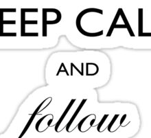Keep Calm and follow the White Rabbit  Sticker