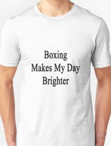 Boxing Makes My Day Brighter Unisex T-Shirt