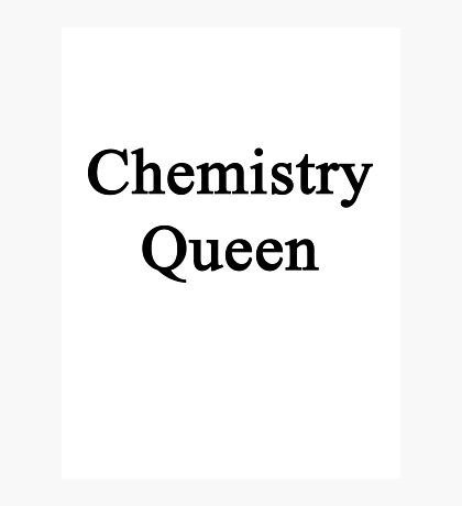Chemistry Queen  Photographic Print