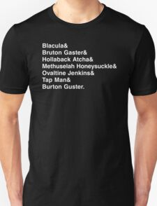 The Many Names of Burton Gustor Unisex T-Shirt