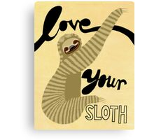 Love your Sloth Canvas Print