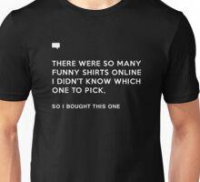 Too Many Shirts Unisex T-Shirt