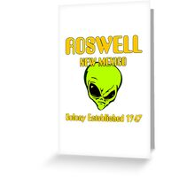 Roswell, New Mexico - Alien Colony Established 1947 Greeting Card