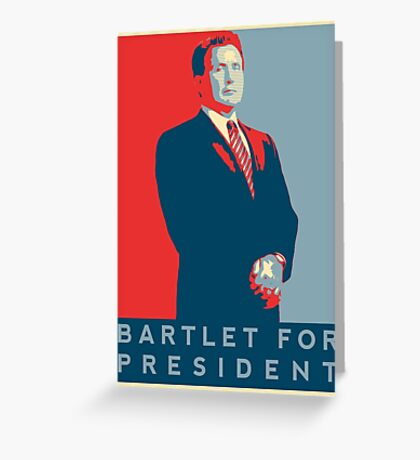 The West Wing's 'Bartlet For President' T-Shirt Greeting Card