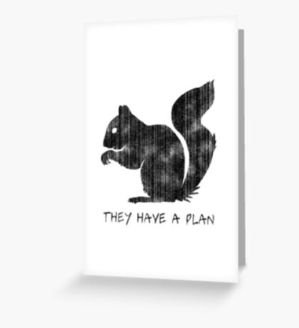 Squirrels: They Have A Plan Greeting Card