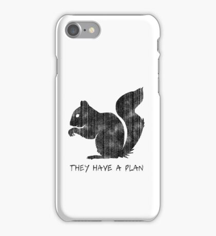 Squirrels: They Have A Plan iPhone Case/Skin