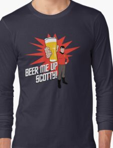 Beer Me Up Scotty Long Sleeve T-Shirt