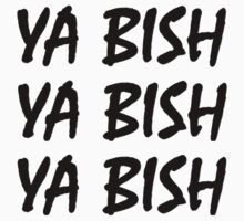YA BISH (3 Stickers) by ElectricNeff