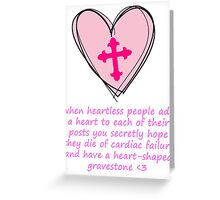HEARTLESS PEOPLE Greeting Card