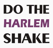 Do the HARLEM SHAKE by aamazed
