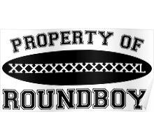Property of Roundboy Poster