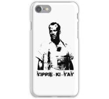 Yippee-ki-yay! iPhone Case/Skin