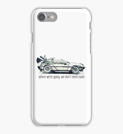 where we're going, we don't need roads iPhone Case/Skin