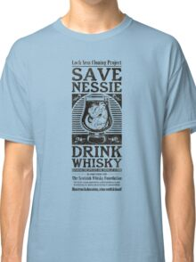 Save Nessie, Drink Whisky! Classic T-Shirt