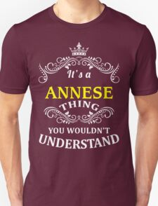 ANNESE It's thing you wouldn't understand !! - T Shirt, Hoodie, Hoodies, Year, Birthday T-Shirt