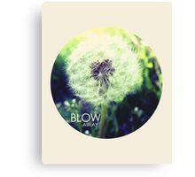 Blow Away Canvas Print