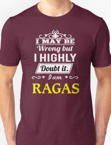 RAGAS I May Be Wrong But I Highly Doubt It I Am - T Shirt, Hoodie, Hoodies, Year, Birthday T-Shirt