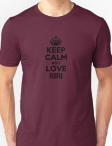Keep Calm and Love RIRI T-Shirt