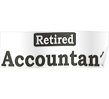 Retired Accountant - Limited Edition Tshirts Poster