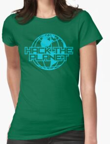 Hack the Planet Womens Fitted T-Shirt