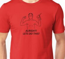 Lets do this  Unisex T-Shirt