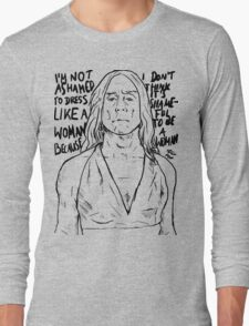 """Iggy Pop quote """"I'm Not Ashamed To Dress Like A Woman Because I Don't Think It's Shameful To Be A Woman"""" Long Sleeve T-Shirt"""