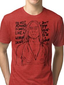 """Iggy Pop quote """"I'm Not Ashamed To Dress Like A Woman Because I Don't Think It's Shameful To Be A Woman"""" Tri-blend T-Shirt"""