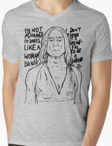 """Iggy Pop quote """"I'm Not Ashamed To Dress Like A Woman Because I Don't Think It's Shameful To Be A Woman"""" Mens V-Neck T-Shirt"""