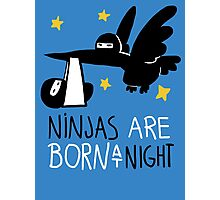 Ninjas are born at night... Photographic Print