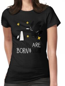 Ninjas are born at night... Womens Fitted T-Shirt