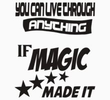 Kanye West - You can live through anything if Magic made it by tmiller9909