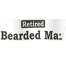 Retired Bearded Man - Limited Edition Tshirts Poster