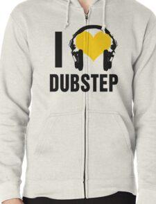 I Love Dubstep  Zipped Hoodie
