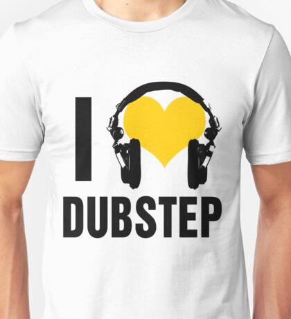 I Love Dubstep  Unisex T-Shirt