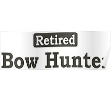 Retired Bow Hunter - Limited Edition Tshirts Poster
