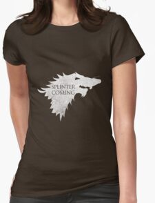 Splinter is Coming Womens Fitted T-Shirt