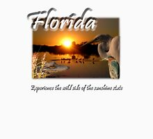 Florida (Experience the Wild Side of the Sunshine State) Unisex T-Shirt