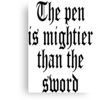 Proverb, The pen is mightier than the sword Canvas Print