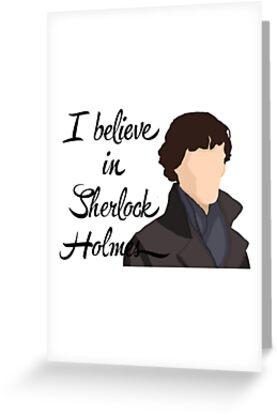 I believe in Sherlock Holmes by TesniJade