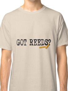 Got Reeds?  Classic T-Shirt