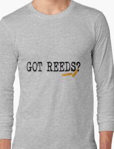 Got Reeds?  Long Sleeve T-Shirt