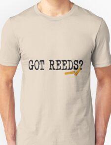 Got Reeds?  Unisex T-Shirt