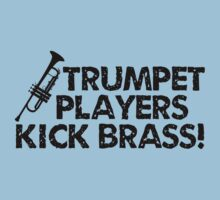 Trumpet Players Kick Brass by shakeoutfitters