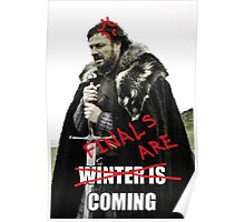 FINALS ARE COMING! Poster